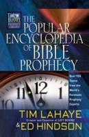 Popular Encyclopedia Of Bible Prophecy: Over 150 Topics From The Worlds Foremost Prophecy Experts