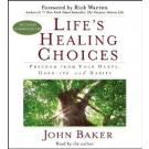 Lifes Healing Choices - Audio CD -- Freedom From Your Hurts Hang Ups And Habits