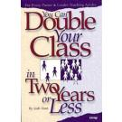 You Can Double Your Class In Two Years Or Less - For Every Pastor And Leader Teaching Adults