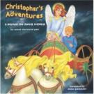 Christopher's Adventures: A Prayer On Angels Wings